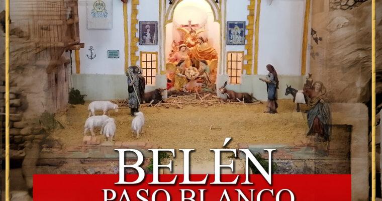 BENDICIÓN E INAUGURACIÓN DEL BELÉN DEL PASO BLANCO